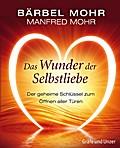 Das Wunder der Selbstliebe: Der geheime Schlü ...