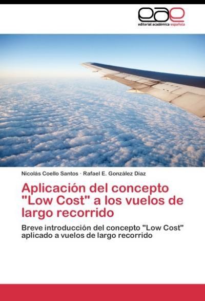 Aplicación del concepto 'Low Cost' a los vuelos de largo recorrido