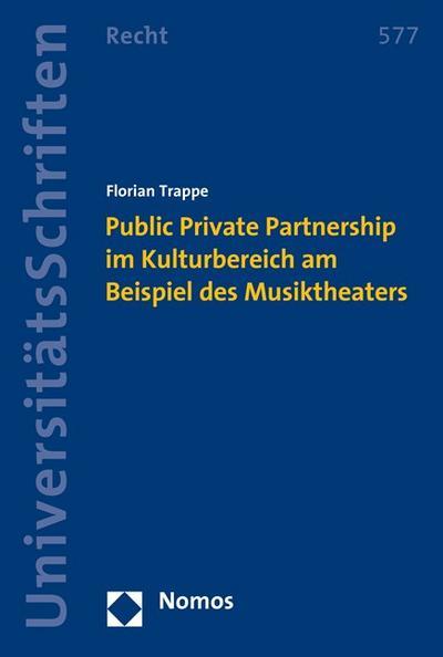 Public Private Partnership im Kulturbereich am Beispiel des Musiktheaters