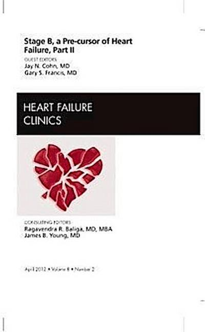 Stage B, A Pre-cursor to Heart Failure, Part II, An Issue of