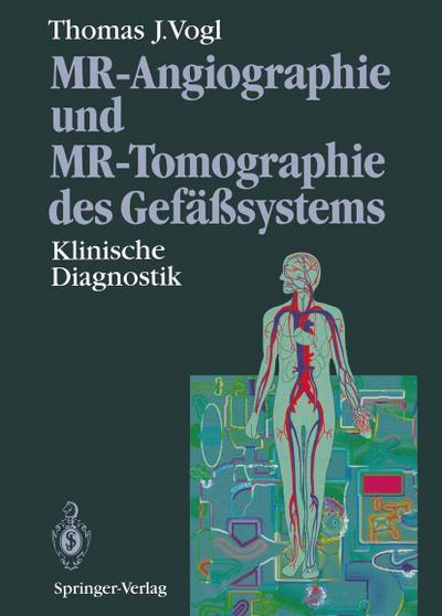 MR-Angiographie und MR-Tomographie des Gefasystems