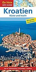 GO VISTA: Reiseführer Kroatien; Mit Faltkarte; Go Vista City Guide; Deutsch; mit herausnehmbarer Faltkarte
