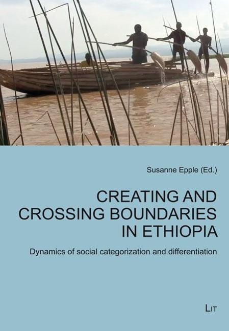 Creating and Crossing Boundaries in Ethiopia, Susanne Epple