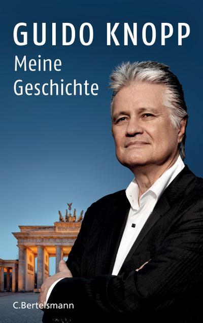 Meine Geschichte - C. Bertelsmann Verlag - Gebundene Ausgabe, Deutsch, Guido Knopp, ,