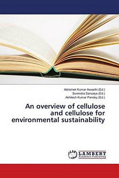 An overview of cellulose and cellulose for environmental sustainability