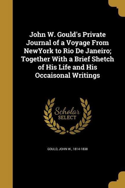 JOHN W GOULDS PRIVATE JOURNAL