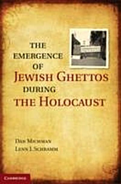 Emergence of Jewish Ghettos during the Holocaust