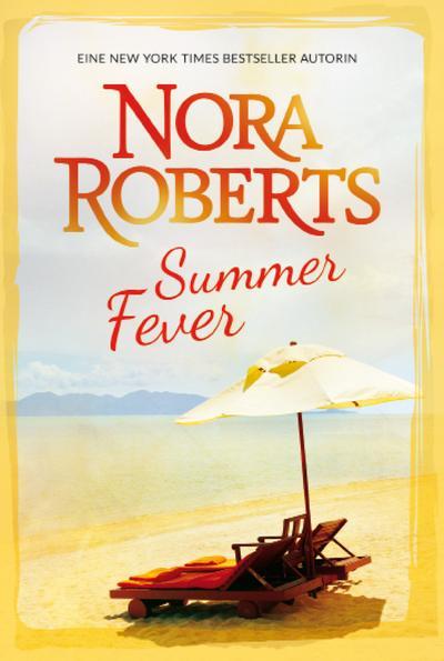 Summer Fever: 1. Geheimrezept zum Glücklichsein 2. Wie Sommerregen in der Wüste (New York Times Bestseller Autoren: Romance)