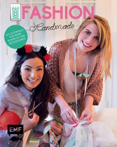 Makemake Fashion; DIY-Tutorials für Kleider, Schmuck und Accessoires   ; Deutsch