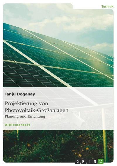 Projektierung von Photovoltaik-Großanlagen - Tanju Doganay