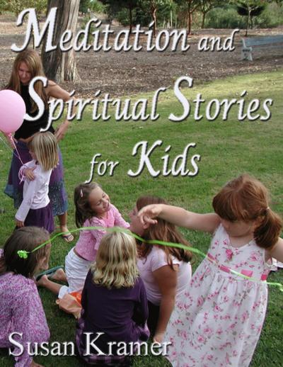 Meditation and Spiritual Stories for Kids