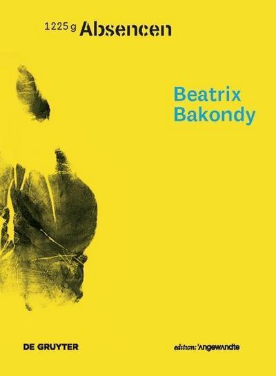 Beatrix Bakondy - Absencen