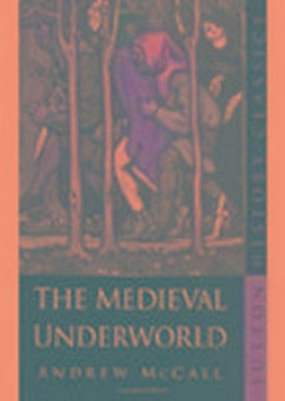 The Medieval Underworld (Sutton History Classics)