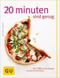 20 Minuten sind genug!: Über 150 Rezepte aus  ...