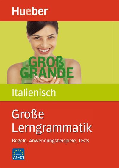 Große Lerngrammatik Italienisch: Regeln, Anwendungsbeispiele, Tests / Buch