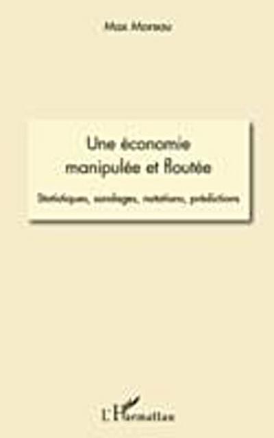 Une economie manipulee et floutee