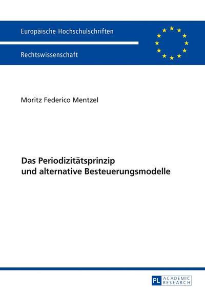 Das Periodizitätsprinzip und alternative Besteuerungsmodelle