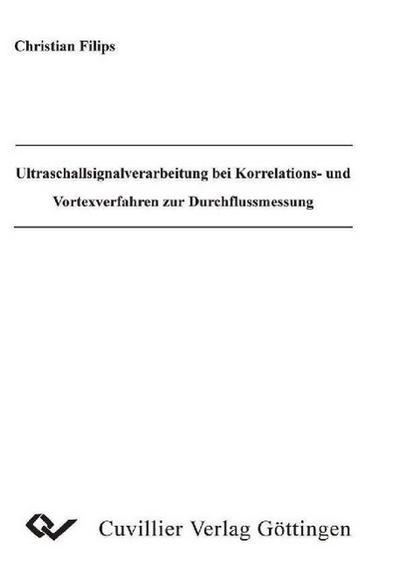 Ultraschlallverarbeitung bei Korrelations- und Vortexverfahren zur Durchflussmessung