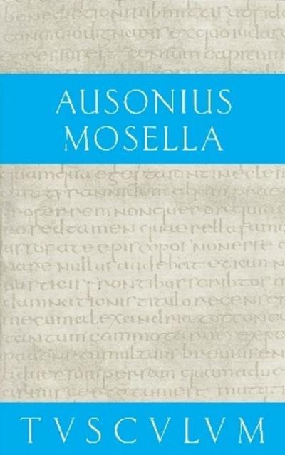 Mosella / Der Briefwechsel mit Paulinus / Bissula