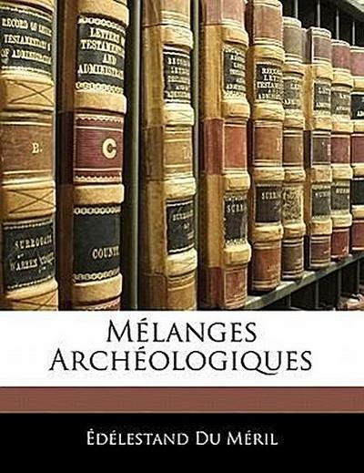 Mélanges Archéologiques