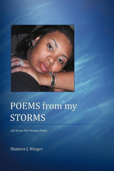 Poems from My Storms: Life's Story Told Through Poetry