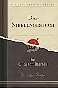 Das Nibelungenbuch (Classic Reprint)