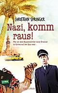 Nazi, komm raus!: Wie ich dem Massenmörder Alois Brunner in Syrien auf der Spur war