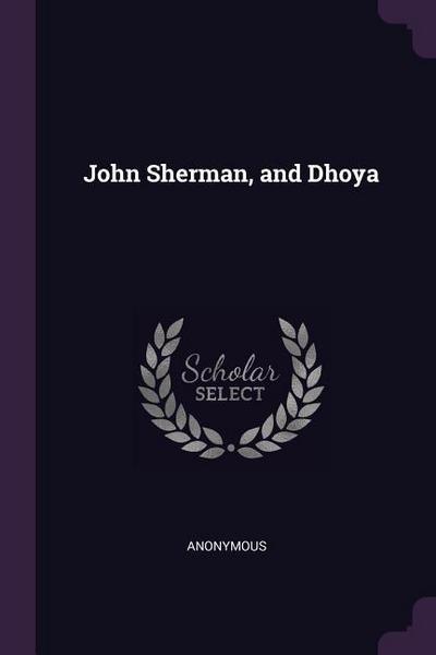 John Sherman, and Dhoya