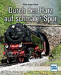 Durch den Harz auf schmaler Spur; Deutsch; 1  ...