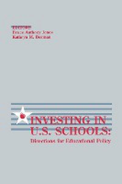 Investing in U.S. Schools: Directions for Educational Policy
