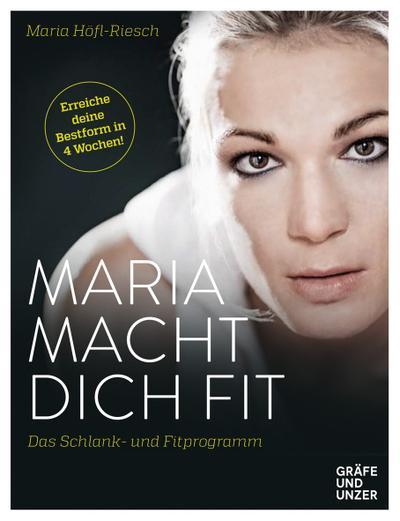 Maria macht dich fit: Das Schlank- und Fitprogramm (Einzeltitel)