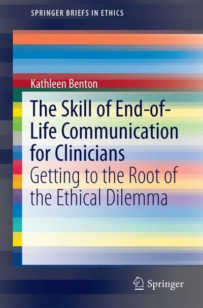 The Skill of End-of-Life Communication for Clinicians