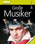 Große Musiker   ; memo Wissen entdecken 42; Deutsch; durchg. farb. Fotos, Ill. -