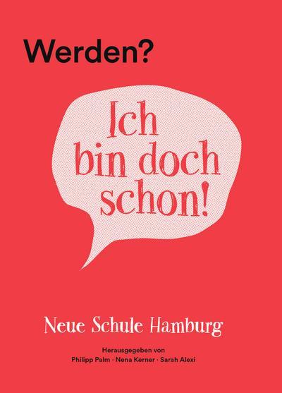 Werden? Ich bin doch schon!: Neue Schule Hamburg