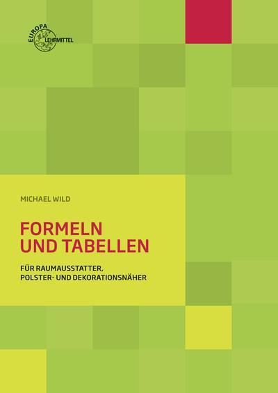 Formeln und Tabellen: für Raumausstatter, Polster- und Dekorationsnäher