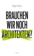 Brauchen wir noch Architekten?; Deutsch