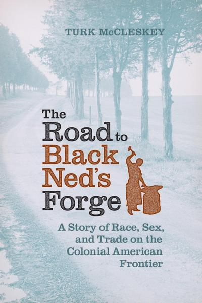 The Road to Black Ned's Forge