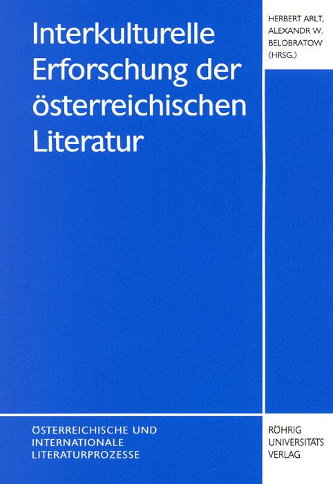 Interkulturelle Erforschung der österreichischen Literatur Herbert Arlt