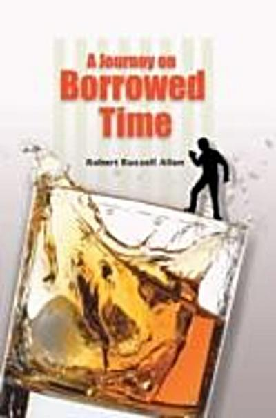 Journey on Borrowed Time