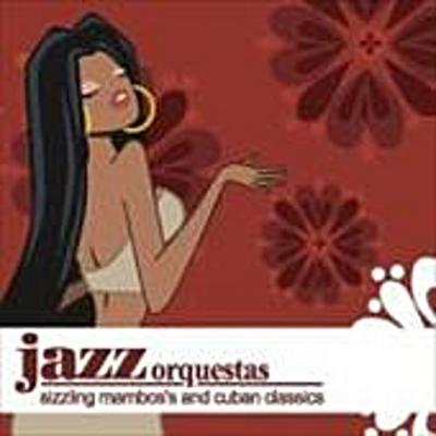 Jazz Orquestas-Sizzling Mambo S And Cuban Dance Cl