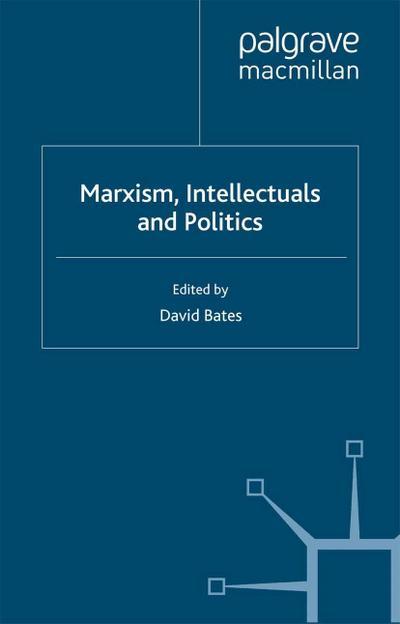 Marxism, Intellectuals and Politics