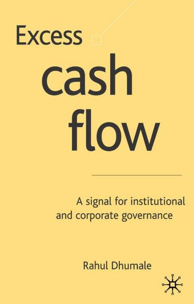 Excess Cash Flow: A Signal for Institutional and Corporate Governance