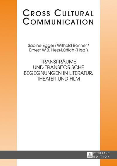 Transiträume und transitorische Begegnungen in Literatur, Theater und Film
