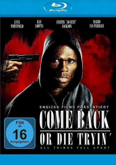 Come back or die tryin