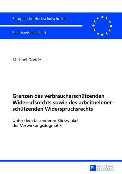 Grenzen des verbraucherschützenden Widerrufsrechts sowie des arbeitnehmerschützenden Widerspruchsrechts
