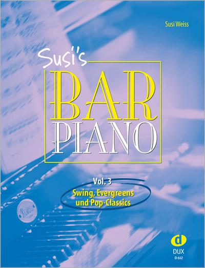 Susis Bar Piano Band 3: Swing, Evergreens und Pop-Classics in mittelschwerer Bearbeitung für den anspruchsvollen Pianisten
