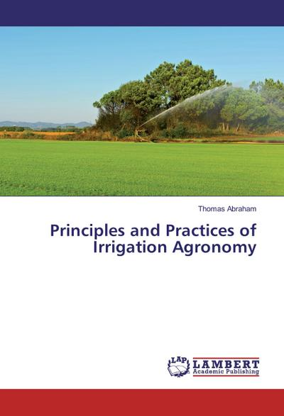 Principles and Practices of Irrigation Agronomy