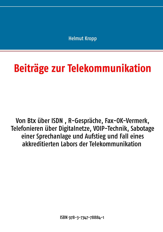 Beiträge zur Telekommunikation ~ Helmut Kropp ~  9783734778841
