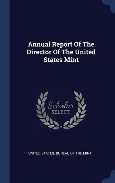 Annual Report of the Director of the United States Mint