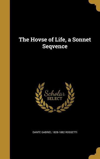 HOVSE OF LIFE A SONNET SEQVENC